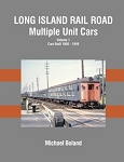 LIRR Multiple-Unit Cars Vol 1: Cars Built 1905-1949